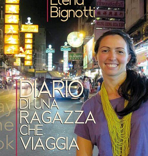 Elena Bignotti Diario di una ragazza che viaggia