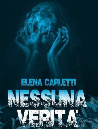 Nessuna verità di Elena Carletti